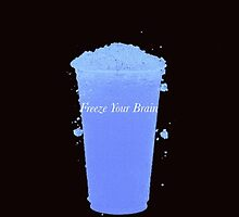 Freeze Your Brain - Slushie Version by flapperwitch
