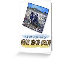 Beach! Greeting Card