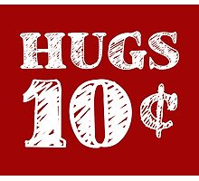 Valentine's Day Hugs 10 Cents Photographic Print