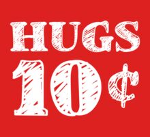 Valentine's Day Hugs 10 Cents by TheShirtYurt