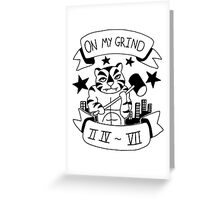 On my grind 24/7 - Respect the tiger that hustles Greeting Card