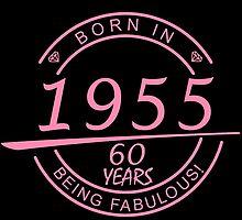 born in 1955... 60 years being fabulous! by birthdaytees