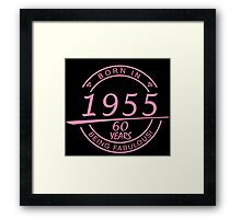 born in 1955... 60 years being fabulous! Framed Print