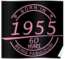 born in 1955... 60 years being fabulous! Poster