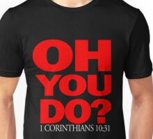 Oh You Do? Unisex T-Shirt