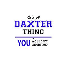It's a DAXTER thing, you wouldn't understand !! by yourname