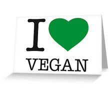 I ♥ VEGAN Greeting Card