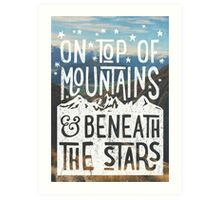 On Top Of Mountains Art Print