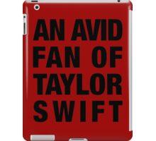 """""""An Avid Fan of Taylor Swift"""" iPad Case/Skin"""
