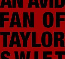 """""""An Avid Fan of Taylor Swift"""" by Webasaurus"""