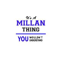 It's a MILLAN thing, you wouldn't understand !! by thenamer