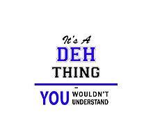 It's a DEH thing, you wouldn't understand !! by yourname