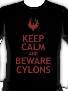 Keep Calm and Beware Cylons T-Shirt