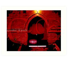 Gothic Epoch Art Print