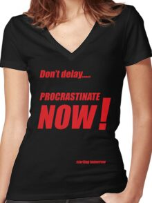 Procrastinate now!! Women's Fitted V-Neck T-Shirt
