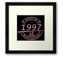 born in 1997... 18 years being fabulous! Framed Print