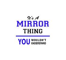 It's a MIRROR thing, you wouldn't understand !! by thenamer