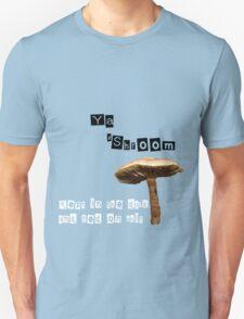Ya 'Shroom T-Shirt