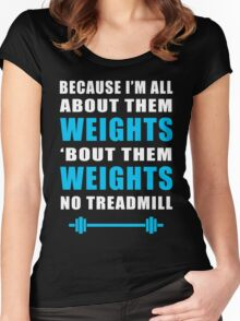 I'M ALL ABOUT THEM WEIGHTS NO TREADMILL GYM MASHUP Women's Fitted Scoop T-Shirt