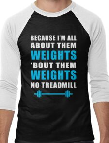 I'M ALL ABOUT THEM WEIGHTS NO TREADMILL GYM MASHUP Men's Baseball ¾ T-Shirt