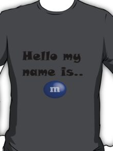 Hello my name is mnm T-Shirt