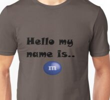 Hello my name is mnm Unisex T-Shirt