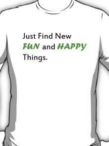 Fun and Happy things T-Shirt