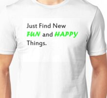 Fun and Happy things Unisex T-Shirt