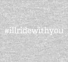 #illridewithyou - white by Dominic Taranto
