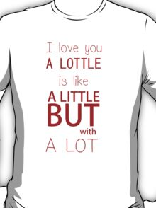 Romantic phrase for lovers T-Shirt