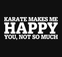 Happy Karate T-shirt by musthavetshirts