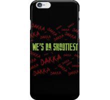 We's Da Shootiest - Ork -  Warhammer iPhone Case/Skin