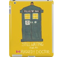 Still waiting for my Raggedy Doctor iPad Case/Skin