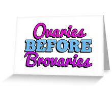 Ovaries before brovaries Greeting Card
