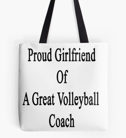 Proud Girlfriend Of A Great Volleyball Coach  Tote Bag