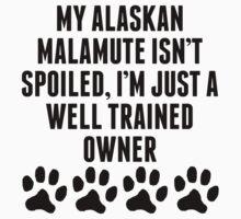 Well Trained Alaskan Malamute Owner T-Shirt