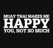 Happy Muay Thai T-shirt by musthavetshirts