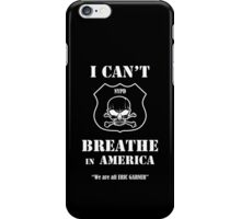 I Can't Breathe in America iPhone Case/Skin