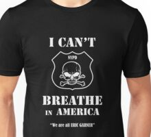 I Can't Breathe in America Unisex T-Shirt