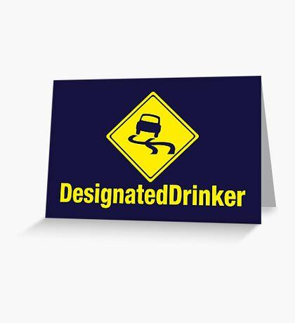 Designated Drinker Greeting Card