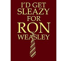 I'd get Sleazy for Ron Weasley Photographic Print