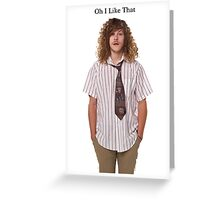 Workaholics - Oh I Like That Greeting Card