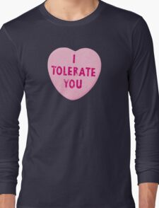 I Tolerate You Valentine's Day Heart Candy Long Sleeve T-Shirt
