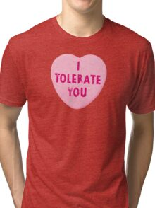 I Tolerate You Valentine's Day Heart Candy Tri-blend T-Shirt