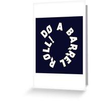 Do a Barrel Roll! Greeting Card
