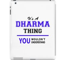 It's a DHARMA thing, you wouldn't understand !! iPad Case/Skin