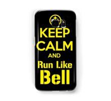 Keep Calm and Run Like Bell .1 Samsung Galaxy Case/Skin