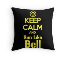 Keep Calm and Run Like Bell .1 Throw Pillow