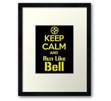 Keep Calm and Run Like Bell .1 Framed Print