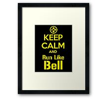 Keep Calm and Run Like Bell .1 Framed Print